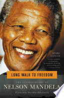 Long Walk to Freedom, The Autobiography of Nelson Mandela by Nelson Mandela PDF