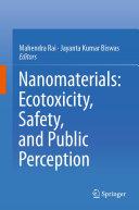 Nanomaterials: Ecotoxicity, Safety, and Public Perception