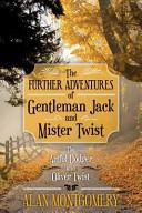 The Further Adventures of Gentleman Jack and Mister Twist