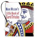 Mark Wilson s Little Book Of Card Tricks