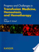 Progress and Challenges in Transfusion Medicine, Hemostasis, and Hemotherapy