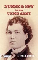 Nurse and Spy in the Union Army Pdf/ePub eBook