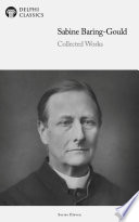 Delphi Collected Works of Sabine Baring-Gould (Illustrated)