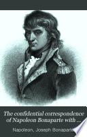 The Confidential Correspondence of Napoleon Bonaparte with His Brother Joseph