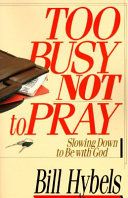 Too Busy Not to Pray Book