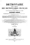 Dictionnaire général et grammatical des Dictionnaires Français, extrait et complément de tous les Dictionnaires les plus célèbres ... Deuxième édition