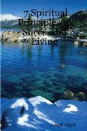 7 Spiritual Principles to Successful Living