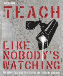 Teach Like Nobody s Watching