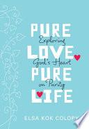 Pure Love  Pure Life