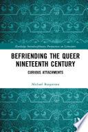 Befriending the Queer Nineteenth Century