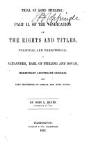 Vindication of the Rights and Titles  Political and Territorial  of Alexander  Earl of Stirling   Dovan  and Lord Proprietor of Canada and Nova Scotia