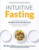 Intuitive Fasting The Flexible Four Week Intermittent Fasting Plan To Recharge Your Metabolism And Renew Your Health Book PDF