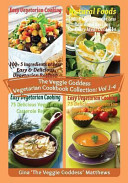 The Veggie Goddess Vegetarian Cookbook Collection  Volumes 1   4