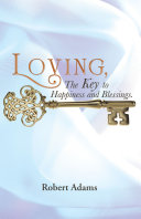 Loving, the Key to Happiness and Blessings.