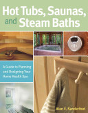 Hot Tubs, Saunas and Steam Baths