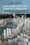 Land Bargains and Chinese Capitalism