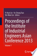 Proceedings of the Institute of Industrial Engineers Asian Conference 2013