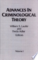 Advances in Criminological Theory  Volume 1