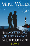 The Mysterious Disappearance of Kurt Kramer, Book 1 (Free Book)