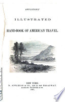Appletons  Illustrated Hand book of American Travel