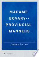 Madame Bovary--Provincial Manners