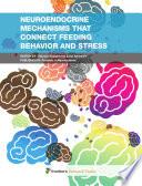 Neuroendocrine mechanisms that connect feeding behavior and stress