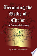 Becoming the Bride of Christ  Volume Five