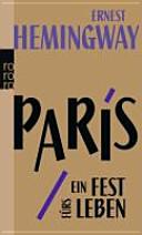 Paris, ein Fest fürs Leben: die Urfassung