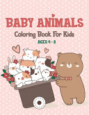 Baby Animals Coloring Book For Kids Ages 4 8