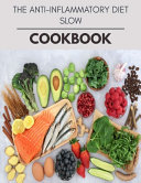 The Anti inflammatory Diet Slow Cookbook