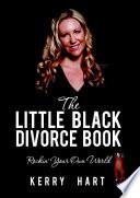 The Little Black Divorce Book Rockin Your Own World Book PDF