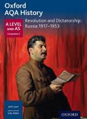 Oxford a Level History for AQA: Revolution and Dictatorship: Russia 1917-1953