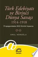 Türk Edebiyatı ve Birinci Dünya Savaşı (1914-1918)