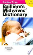 Baillière's Midwives' Dictionary