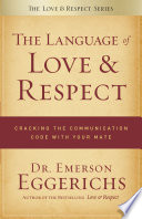 """The Language of Love and Respect: Cracking the Communication Code with Your Mate"" by Dr. Emerson Eggerichs"