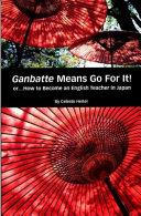 Ganbatte Means Go for It