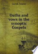 Oaths and vows in the synoptic Gospels