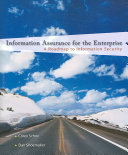 Information Assurance For The Enterprise A Roadmap To Information Security Book PDF