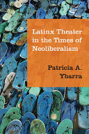 Latinx Theater in the Times of Neoliberalism [Pdf/ePub] eBook