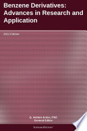 Benzene Derivatives  Advances in Research and Application  2011 Edition