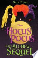 Hocus Pocus and The All New Sequel