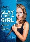 Buffy the Vampire Slayer: Slay Like a Girl