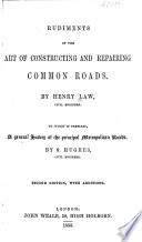 Rudiments of the Art of Constructing and Repairing Common Roads