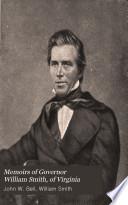 Memoirs of Governor William Smith, of Virginia