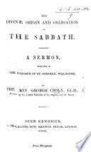 The Divine Origin and Obligation of the Sabbath  A Sermon  Etc
