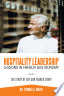 Hospitality Leadership Lessons in French Gastronomy