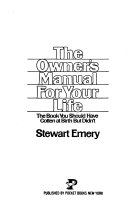 The Owner s Manual for Your Life   the Book You Should Have Gotten at Birth But Didn t