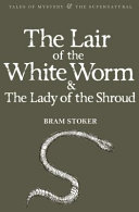 Read Online The Lair of the White Worm and the Lady of the Shroud For Free