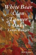 White Bear Clan Tanner Oaks