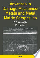 Advances in Damage Mechanics: Metals and Metal Matrix Composites
